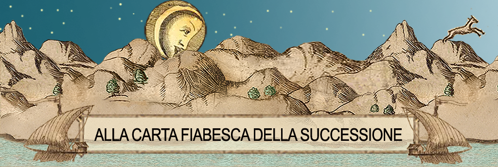 ALLA CARTA FIABESCA DELLA SUCCESSIONE