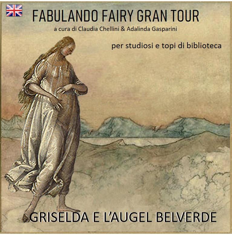 Grand                   tour di Griselda o dell'Augel Belverde
